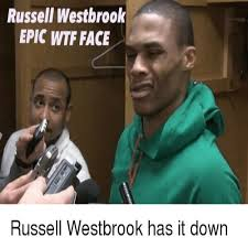 Russell Meme - russell westbrook epic wtf face russell westbrook has it down meme