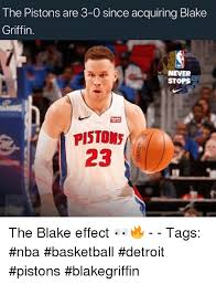 Blake Meme - the pistons are 3 0 since acquiring blake griffin never stops piston