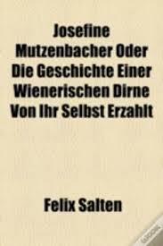 josefine mutzenbacher josefine mutzenbacher oder die geschicht felix salten livro wook