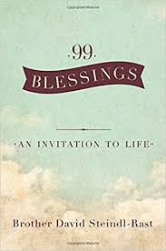 blessing invitation 99 blessings an invitation to david steindl rast