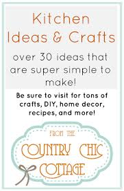 kitchen decor and crafts the country chic cottage