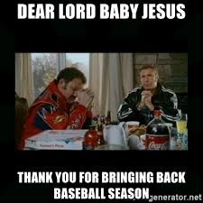 Thank Jesus Meme - dear lord baby jesus thank you for bringing back baseball season