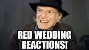 Red Wedding Meme - game of thrones red wedding reactions 2 walder frey ramsay snow