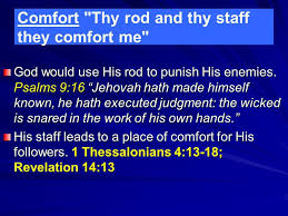 Thy Rod And Thy Staff Comfort Me The 23 Rd Psalm Part 2 The Lord Is My Shepherd I Shall Not