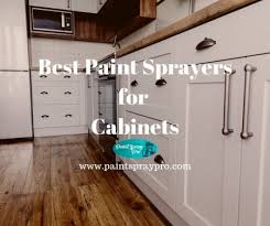 best paint and finish for kitchen cabinets best paint sprayer for cabinets in 2021 9 sprayers to