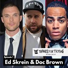 Doc Brown Meme - ep 1 ed skrein deadpool and doc brown thanks for trying podcast