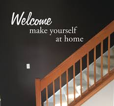 home welcome sign welcome make yourself at home wall decal decor