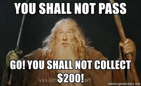 You Shall Not Pass Meme - you shall not pass go you shall not collect 200 you shall not