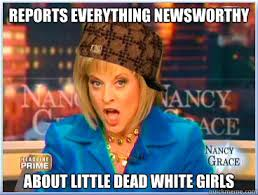 Nancy Grace Meme - scumbag nancy grace memes quickmeme