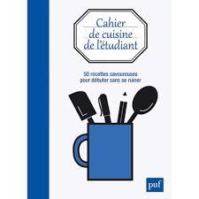 cahier de cuisine cahier de cuisine de l étudiant livre cuisine salée cultura