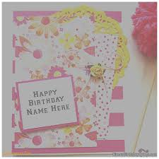 birthday cards best of create birthday card with name and photo