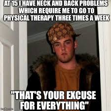 Back Problems Meme - meet my brother imgflip