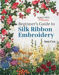 search press beginner u0027s guide to silk ribbon embroidery by ann cox