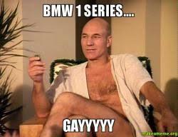 Gayyyyy Meme - bmw 1 series gayyyyy make a meme