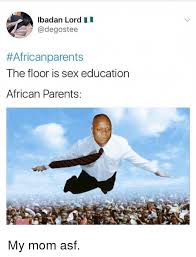African Parents Meme - lbadan lord ii africanparents the floor is sex education african
