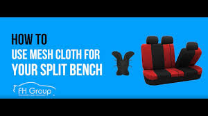 how to split your car bench seat covers with mesh cloth fh group
