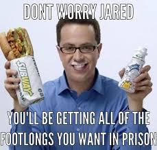 Subway Meme - jared fogle meme about prison rape attn