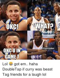 Okc Memes - okc ok cuin game what lol got em haha doubletap if curry was