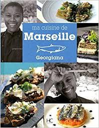 cuisine marseille ma cuisine de marseille amazon co uk georgiana viou geneviève