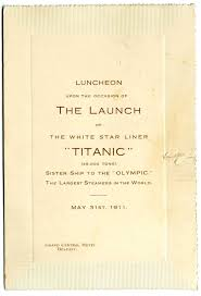 titanic lunch menu cheap the foldup layout of titanic was only