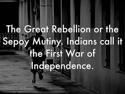 the revolt of 1857 u2014the first war of independence