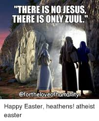 Easter Jesus Meme - 25 best memes about atheist easter atheist easter memes