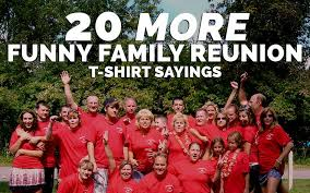more family reunion t shirt sayings