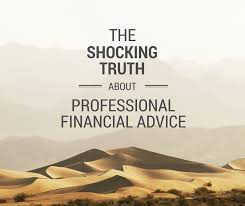 shocking truth professional financial advice