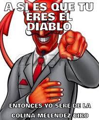 Memes Del Diablo - a si es que tu eres memes en quebolu