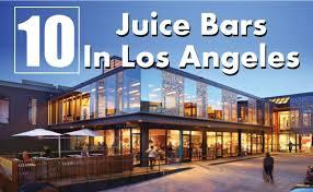 top 10 juice bars in los angeles travel me guide