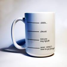 Funny Coffee Mugs by No Talking Until I Have Coffee Shh I Gotta Funny Coffee Mug I