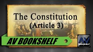 United States Bookshelf The Constitution Of The United States Article 3 Youtube