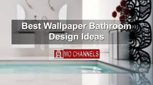 best wallpaper bathroom design ideas youtube