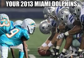 Miami Dolphins Memes - 2013 miami dolphins meme