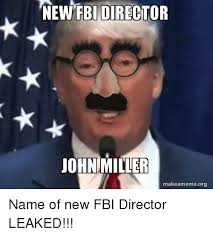 Make A Meme Org - new fbi director ohn miller makeameme org fbi meme on me me