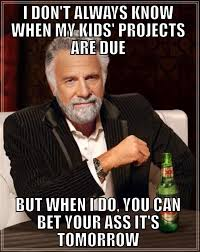 Xx Everywhere Meme Generator - i don t always know when my kids projects are due but when i do