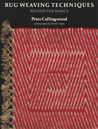 rug weaving techniques beyond the basics peter collingwood