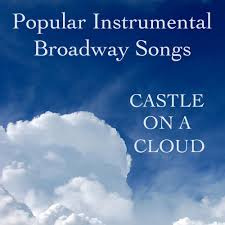 popular instrumental broadway songs castle on a cloud u2014 the o