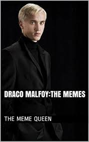 Draco Memes - draco malfoy the memes kindle edition by the meme queen children