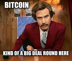 Deal Meme - bitcoins in vegas meme kind of a big deal