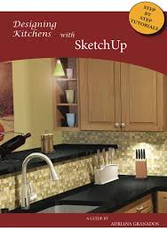 Sketchup Kitchen Design Sketchup For Interior Design Designing Kitchens With Sketchup A