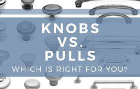 Kitchen Cabinet Hinges And Handles Kitchen Cabinet Knobs Vs Pulls Which Is Right For You
