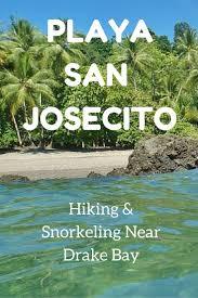 playa josecito hiking and snorkeling near drake viewing