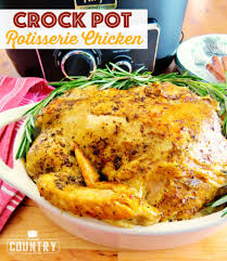 crock pot rotisserie chicken the country cook