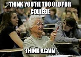 Going Back To School Meme - going back to college never too old for school tl coffey writes