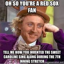 Red Sox Meme - oh so you re a red sox fan tell me how you invented the sweet