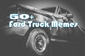 Funny Truck Memes - 50 ford truck memes really funny memes on ford and chevy
