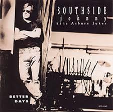cd southside johnny the asbury jukes better days backstreet