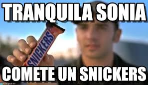 Sonia Meme - tranquila sonia snickers meme on memegen