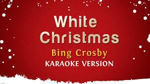 bing crosby white christmas karaoke version youtube